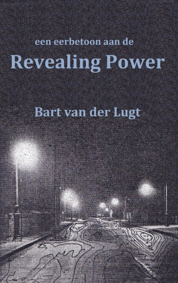 Revealing Power Bart van  der Lugt