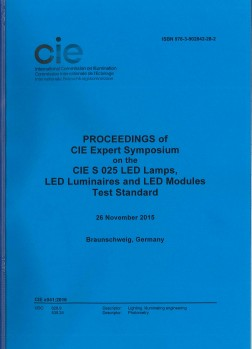 CIE x041:2016  Proceedings of CIE Expert Symposium on the CIE S 025 Led Lamps, Led Luminaires en Led Modules Test Standard